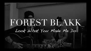 Смотреть клип Forest Blakk - Look What You Made Me Do