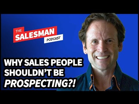 Why Salespeople Shouldn't Be Prospecting... WAIT WHAT?! With Aaron Ross