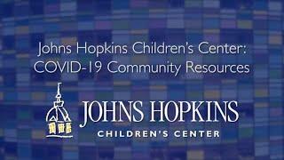 COVID-19 Community Resources | Johns Hopkins Children's Center