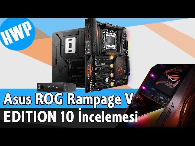 Asus ROG Rampage V EDITION 10 ?ncelemesi