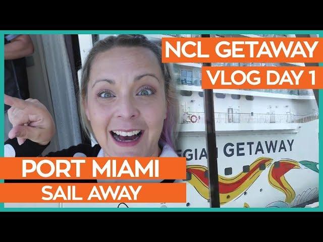 Port Miami Sail Away  | Norwegian Getaway Cruise Vlog Day 01