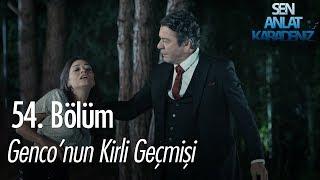 Genconun kirli geçmişi - Sen Anlat Karadeniz 54. Bölüm