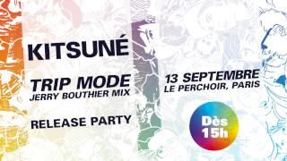 kitsuné trip mode release party le perchoir trailer