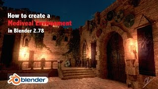 How to make a Medieval Environment in Blender 2.78