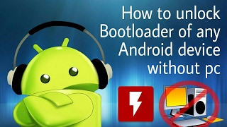 How to unlock bootloader of any Android device without pc
