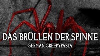 """Creepypasta """"Das Brüllen der Spinne"""" - German/Deutsch"""