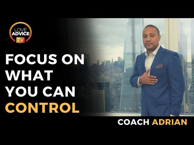 How To Stop Worrying About Relationships | Focus On What You Can Control