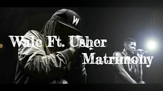 Wale Ft. Usher - Matrimony