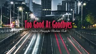 Too Good At Goodbyes (Andrea Sinaguglia Bachata Edit)