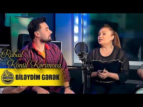 Rubail & Konul Kerimova - Bileydim gerek 2021