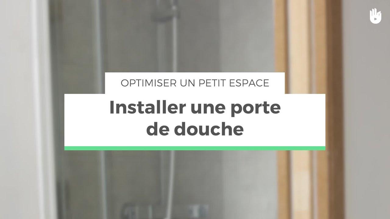 Installer Une Porte De Douche Optimiser Un Petit Espace Youtube