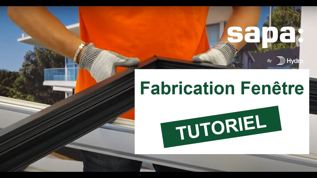 Tutoriel fabrication fen tre p70 oc sapa building for Fenetre fabrication francaise