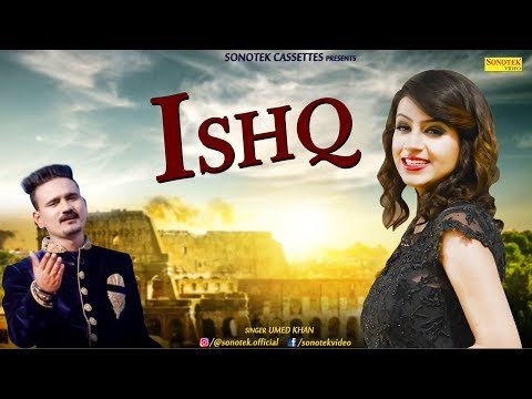 Ishq | Umed Khan, Ravi Maliya | Mohit Fat, Isha Arora | Latest Haryanvi Songs Haryanavi 2018