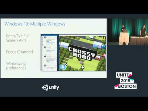 Unite 2015 - Windows 10 Universal Platform: One Game Across Windows, Phone And Xbox