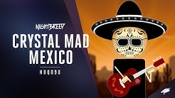 Crystal Mad - Mexico