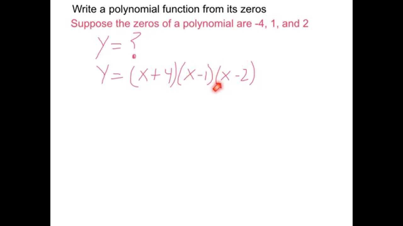 write a polynomial function with given zeros You can put this solution on your website write the simplest polynomial function with the given zeros (-2, 2, 4) the simplest polynomial function with real zeros z 1.