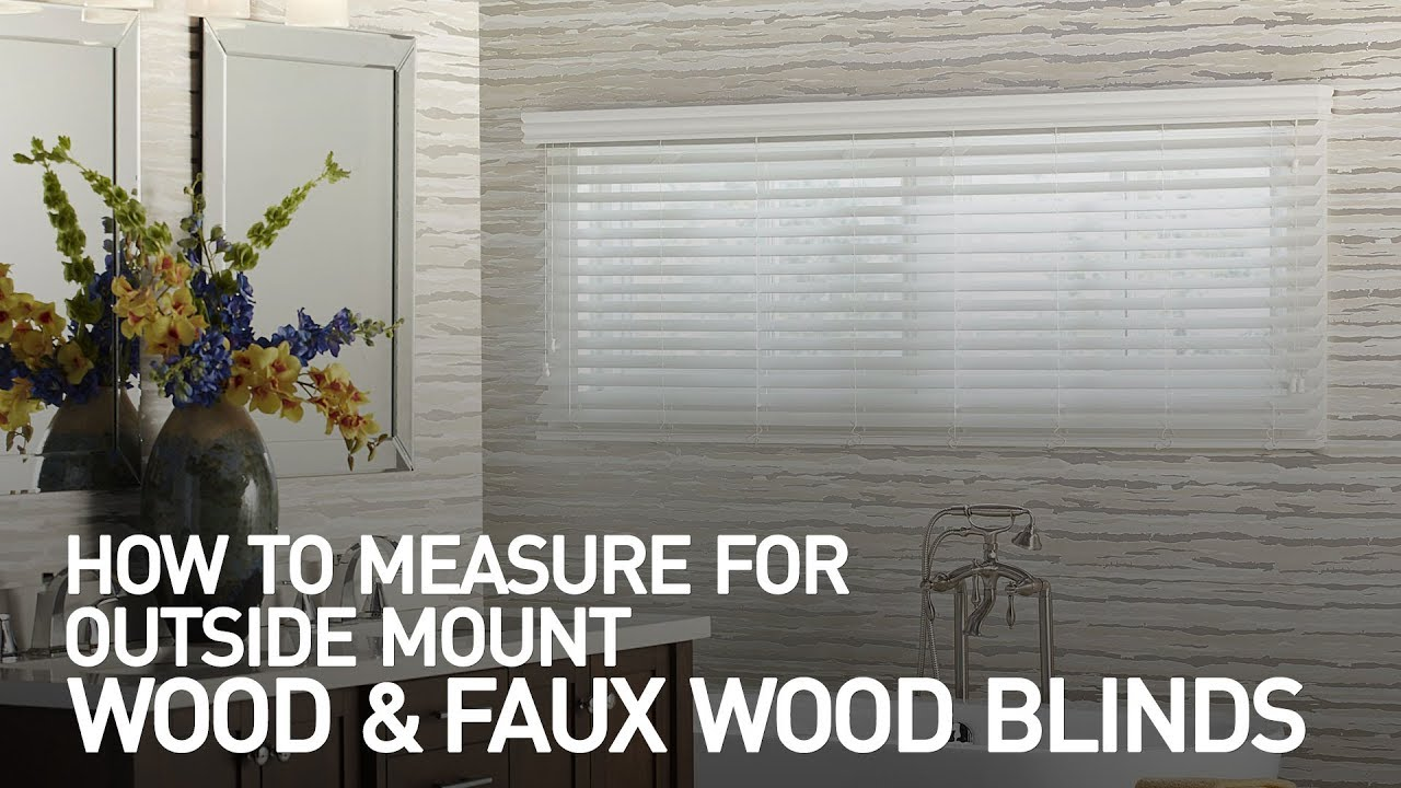 How To Measure For Outside Mount Wood