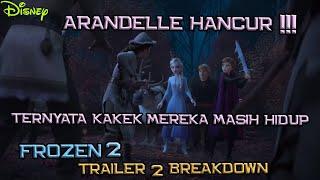 Arandelle HANCUR ! Elsa dan Anna Bakal Ketemu Kakek Mereka ? | Frozen 2 Trailer 2 Breakdown