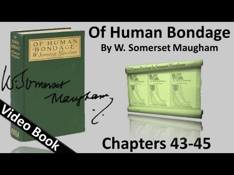 Chs 043-045 - Of Human Bondage by W. Somerset Maugham