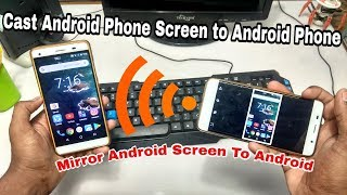Cast Android Screen To Another Android Phone | Hack Android Screen | Mirror Android To Android