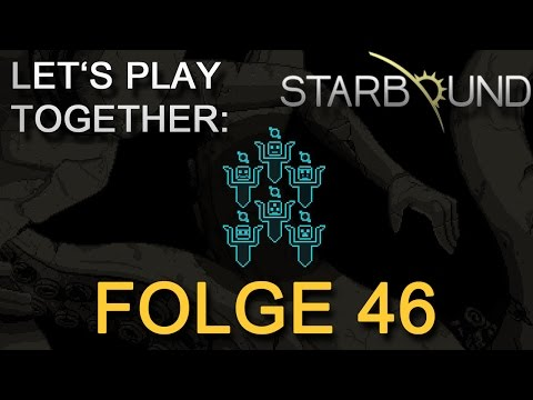 Let's Play Together: Starbound - Folge 46: Hot Stuff! [Deutsch/FullHD]