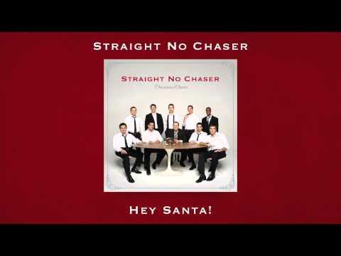Straight No Chaser - Hey Santa!