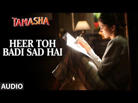 'Heer Toh Badi Sad Hai' FULL AUDIO Song | Tamasha | Deepika Padukone | T-Series