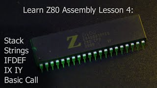Z80 Programming Lesson 4:  Stack, Strings,IFDEF ,IX IY, CPC Call