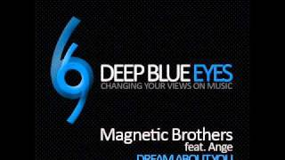 Magnetic Brothers feat. Ange - Dream About You (Aaron Static Remix) - Deep Blue Eyes