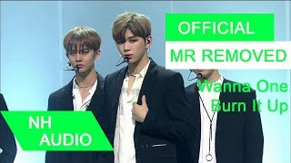 Video [MR Removed] Wanna One - Burn It Up download MP3, 3GP, MP4, WEBM, AVI, FLV Agustus 2017