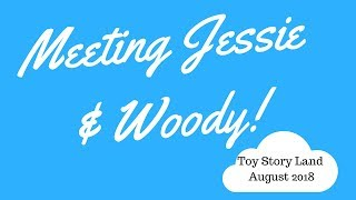 Meeting Jessie and Woody (Plus: Tips for the BEST character interaction!)
