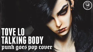 Tove Lo - Talking Body [Band: Five Hundredth Year] (Punk Goes …