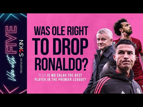 Was Ole Right To Drop Ronaldo? | Is Mo Salah The Best Player In The Premier League? | Vibe With FIVE