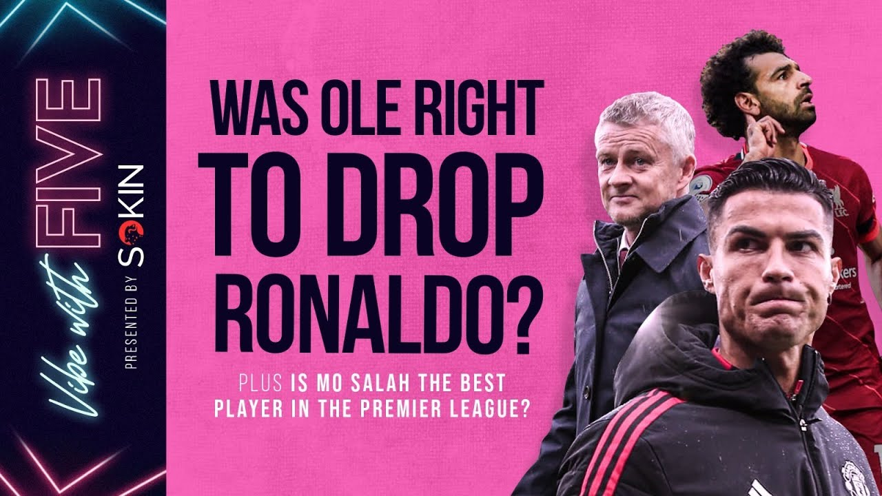 Download Was Ole Right To Drop Ronaldo? | Is Mo Salah The Best Player In The Premier League? | Vibe With FIVE