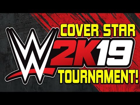 WWE 2K19 COVER STAR TOURNAMENT..