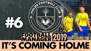 HOLME FC FM19   Part 6   LOSING ALL OUR PLAYERS...   Football Manager 2019