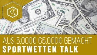 Sportwetten Talk: Wie ich beim Wetten aus 5000€ 65000€ gemacht habe