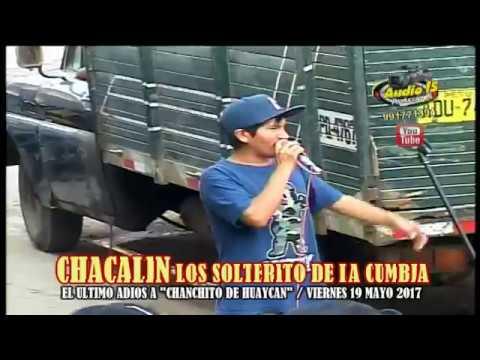AUDIO 15 PRODUCCIONES -CHACALIN LOS SOLTERITO DE LA CUMBIA -Inv PIKITO DE ORO(VIER19/05/17-HUAYCAN)