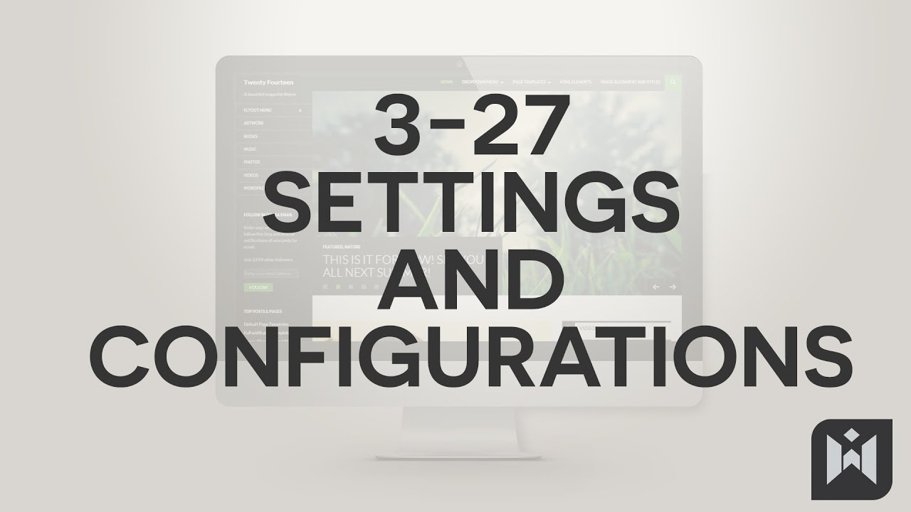WordPress for Beginners 2015 Tutorial Series | Chapter 3-27: Settings and Configurations
