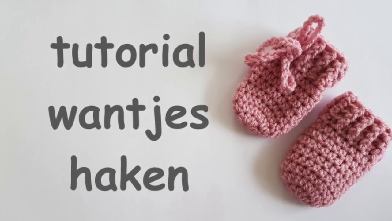 Tutorial Baby Wantjes Haken Crochet Baby Mittens Youtube