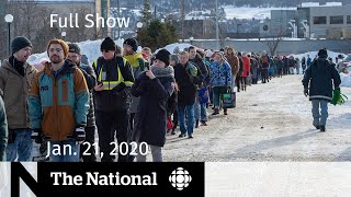 The National for  Tuesday Jan. 21— Massive grocery lines in N.L. ; Coronavirus hits U.S.