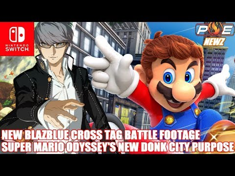 Nintendo Switch - NEW BlazBlue CTB Gameplay! Super Mario Odyssey Purpose in NDC!