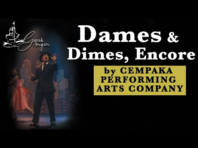 Cempaka Performing Arts Company (CPAC) DAMES & DIMES, ENCORE