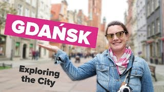 Exploring Gdańsk. Things to do in the Baltic City.