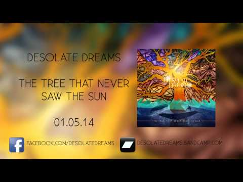 Desolate Dreams - The Tree That Never Saw The Sun - Teaser #3