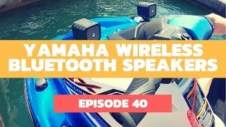 Yamaha's Wireless Bluetooth Speakers Review: The Watercraft Journal Ep. 40