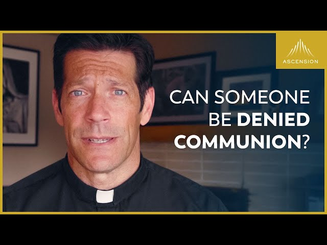 Can Someone Be Denied Holy Communion?