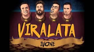 IVONE / VIRALATA