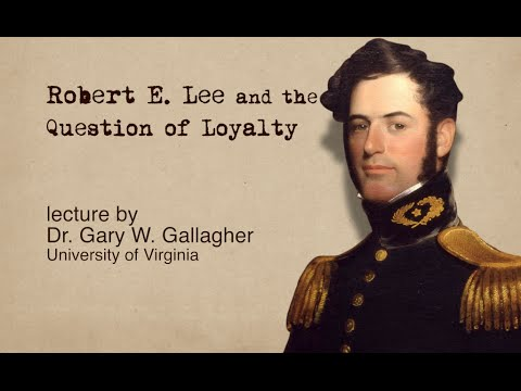 Robert E. Lee and the Question of Loyalty