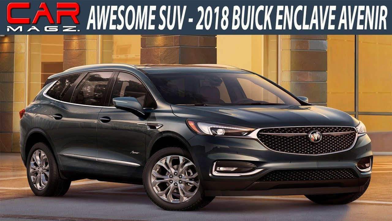 2018 buick enclave avenir review colors and release date youtube. Black Bedroom Furniture Sets. Home Design Ideas